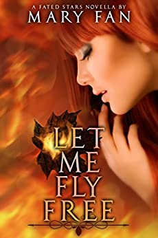 Let Me Fly Free: A Fated Stars Novella by [Fan, Mary]