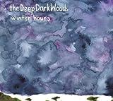 DEEP DARK WOODS, THE - WINTER HOURS