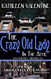 The Crazy Old Lady in the Attic: Beacon Hill Chronicles 1