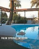 Palm Springs Modern: Houses in the California Desert