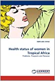 Health Status of Women in Tropical Afric, Omolade Okwa, 3844313524