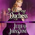 My Daring Duchess: Once Upon a Rogue, Book 4 | Julie Johnstone