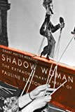 Shadow Woman: The Extraordinary Career of Pauline Benton, Grant Hayter-menzies, 0773542019