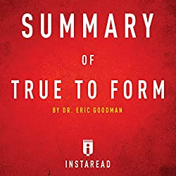 Summary of True to Form by Eric Goodman