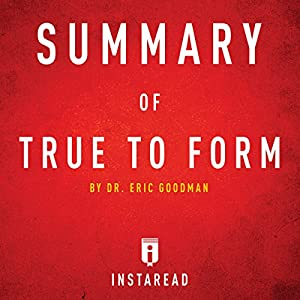 Summary of True to Form by Eric Goodman Audiobook