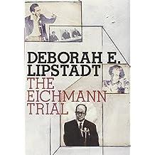 The Eichmann Trial (Jewish Encounters Series) by Deborah E. Lipstadt (2011-03-15)