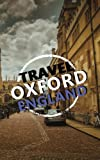 Travel Oxford England: Blank Travel Journal, 5 x 8, 108 Lined Pages (Travel Planner & Organizer)