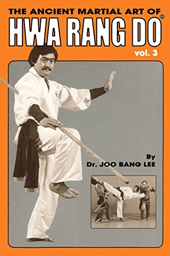 The Ancient Martial Art Of Hwarang Do - Volume 3