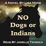 No Dogs or Indians | Lisa Hare