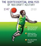 "Winner of  the  eLit ""Gold Medal"" award as the Best Sports/Recreation/Fitness ebook of 2011, this is a slot-by-slot history of every player ever drafted by the NBA from 1947 until 2010. The best player ever drafted in each slot is chosen, fro..."