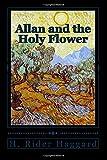 Allan and the Holy Flower (Allan Quatermain) (Volume 7)