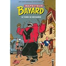 Inspecteur Bayard. 14, Le Yorg se déchaîne