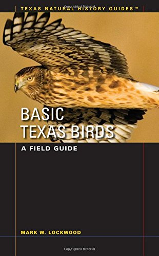 Basic Texas Birds: A Field Guide (Texas Natural History Guides™)