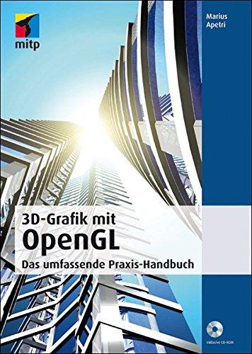 3D-Grafik mit OpenGL: Das umfassende Praxis-Handbuch Broschiert – 28. Juli 2010 Marius Apetri Mitp-Verlag 3826655125 Programmiersprachen