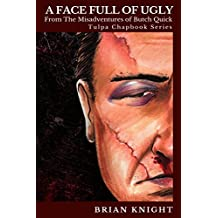 A Face Full of Ugly: Tulpa Chapbook Series - From the Misadventures of Butch Quick