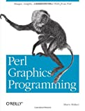 Perl Graphics Programming: Creating SVG, SWF (Flash), JPEG and PNG files with Perl, Shawn Wallace, 059600219X