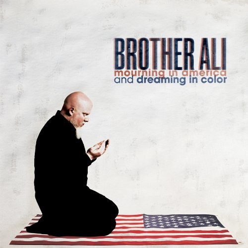 BROTHER ALI - MOURNING IN AMERICA AND DREAMING IN COLOR (LTD)