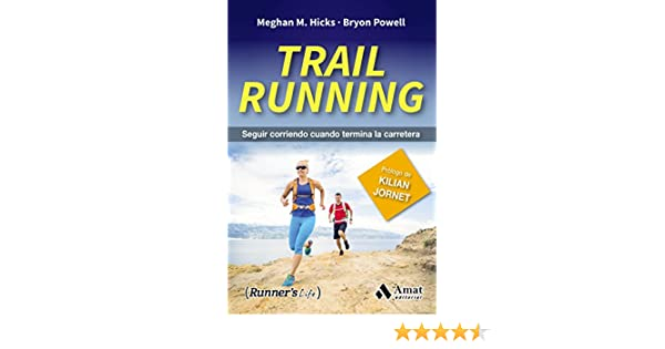 TRAIL RUNNING: SEGUIR CORRIENDO CUANDO TERMINA LA CARRERA eBook ...