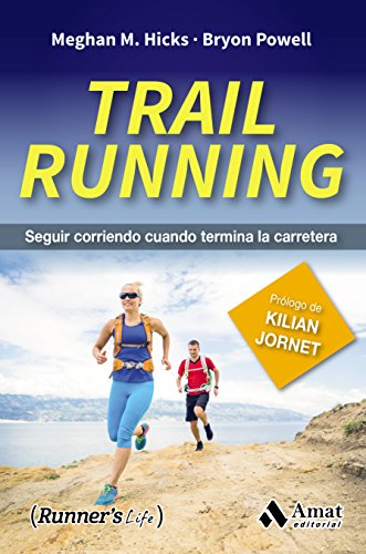TRAIL RUNNING: SEGUIR CORRIENDO CUANDO TERMINA LA CARRERA (Spanish Edition) by [POWELL
