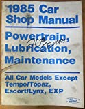 1985 Ford Powertrain, Lubrication, Maintenance shop/Factory Service Manual (All Car Models Except Tempo/Topaz, Escort/Lynx, EXP)