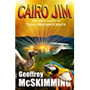 Cairo Jim and the Lagoon of Tidal Magnificence: A Sumatran Tale of Splendour (The Cairo Jim Chronicles Book 8)