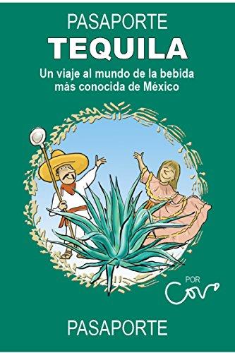Mezcal Reposado - Pasaporte Tequila: Un viaje a la bebida más conocida de México (Serie Pasaportes nº 1) (Spanish Edition)