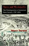 Slaves and Missionaries, Mary Turner, 9766400458