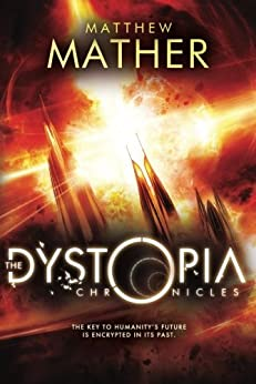 The Dystopia Chronicles (Atopia Series Book 2) by [Mather, Matthew]