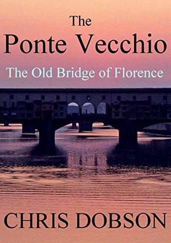 Vecchio Ponte Florence - The Ponte Vecchio: The Old Bridge of Florence