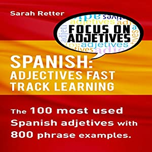 Spanish: Adjectives Fast Track Learning Audiobook