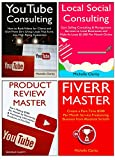 Accelerate Your Internet Marketing Success: 4 Money Making Ideas for Beginners Like Fiverr Selling, Product Review Creation, Social Media Consulting & YouTube Consulting Business
