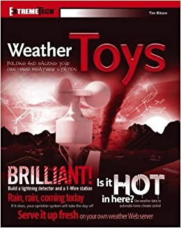 Book Weather Toys: Building and Hacking Your Own 1-Wire Weather Station – October 16, 2006