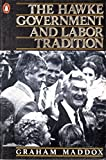 img - for The Hawke Government and Labor Tradition book / textbook / text book
