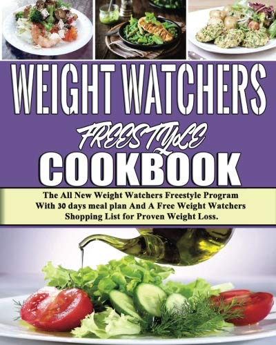 Pdf Computers Weight Watchers Freestyle Cookbook: The All New Weight Watchers Freestyle Program With 30 days meal plan And A Free Weight Watchers Shopping List for Proven Weight Loss (Volume 1)