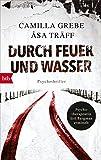"""""""Durch Feuer und Wasser - Psychothriller (Psychotherapeutin Siri Bergmann ermittelt 5) (German Edition)"""" av Camilla Grebe"""
