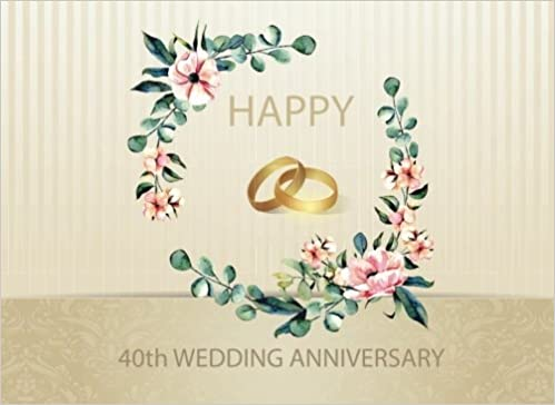 40th Happy Wedding Anniversary Guest Book For Wedding Anniversary