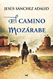 img - for El camino moz rabe book / textbook / text book
