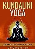 Kundalini Yoga - Awaken The Power Within (Yoga For Health Book 1)