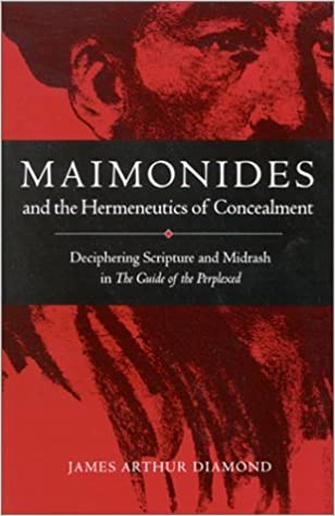 Ebook version complète téléchargement gratuit Maimonides and the Hermeneutics of: Deciphering Scripture and Midrash in the Guide of the Perplexed (Suny Series in Jewish Philosophy) by James Arthur Diamond (2002-04-01) by James Arthur Diamond PDF RTF