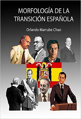 Morfología de la Transición Española: Amazon.es: Chao Marrube, Orlando: Libros