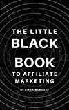 The Little Black Book to Affiliate Marketing