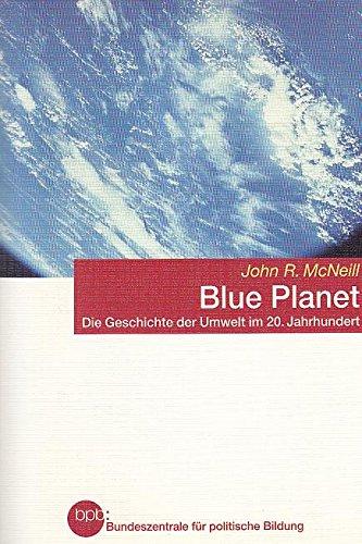 Blue Planet: Die Geschichte der Umwelt im 20. Jahrhundert