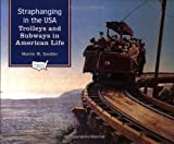 Straphanging in the USA, Martin W. Sandler, 0195132297