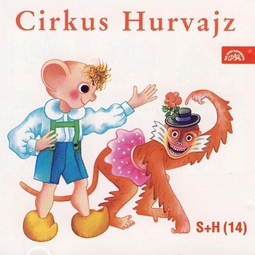 Cirkus Hurvajz - Konec cirkusu Hurvajz