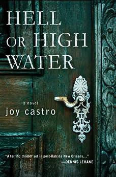 Hell or High Water: A Novel (Nola Céspedes Novels) by [Castro, Joy]