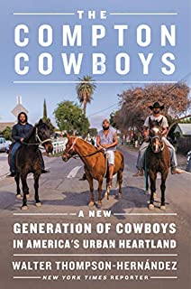 Book Cover: The Compton Cowboys: The New Generation of Cowboys in America's Urban Heartland