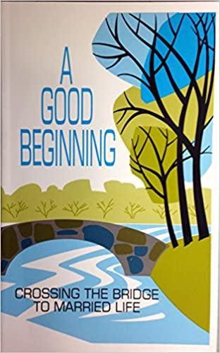 A Good Beginning: Crossing the Bridge to Married Life: Peter