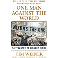 One Man Against the World: The Tragedy of Richard Nixon