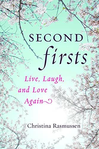Second Firsts: Live, Laugh, and Love Again