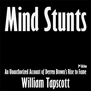Mind Stunts: An Unauthorized Account of Derren Brown's Rise to Fame Audiobook